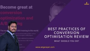 Best practices of conversion Optimisation by Angarayan