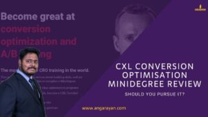 CXL Conversion Optimisation Review by Angarayan